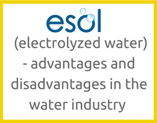 ESOL (electrolyzed water) - advantages and disadvantages in the water industry