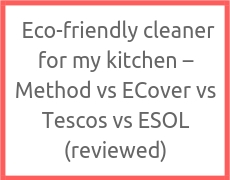 co-friendly cleaner for my kitchen - Method vs ECover vs Tescos vs ESOL (reviewed)