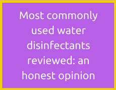 Most commonly used water disinfectants reviewed: an honest opinion