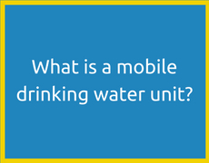 What is a mobile drinking water unit_