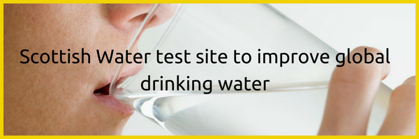 Scottish Water test site to improve global drinking water