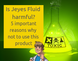 Is Jeyes Fluid harmful 5 imporrtant reasons why not to use this product