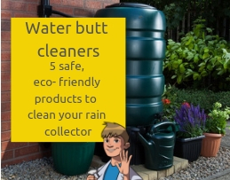 water butt cleaners - 5 safe eco products to effectivley clean your rain collector