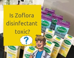 Is Zoflora disinfectant toxic