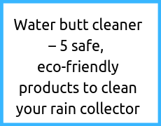 Water butt cleaner – 5 safe, eco-friendly products to clean your rain collector